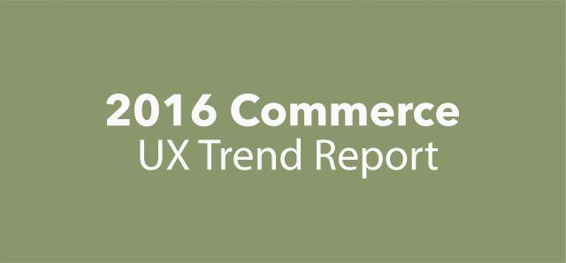 2016 Commerce UX Trand Report